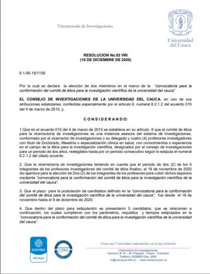 """Resolución VRI No.02 (Por la cual se declara la elección de dos miembros en el marco de la """"Convocatoria para la conformación del Comité de Ética para la investigación científica de la Universidad del Cauca"""")"""